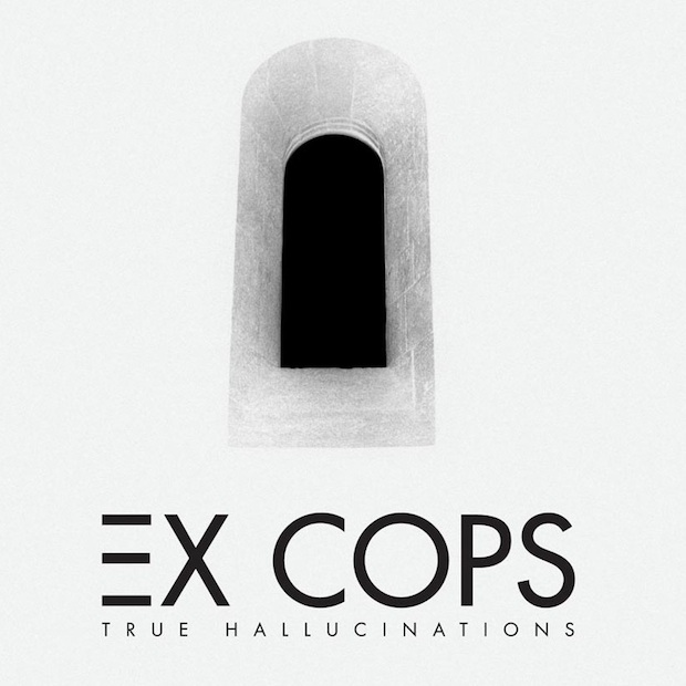 Ex Cops debut Album: True Hallucinations